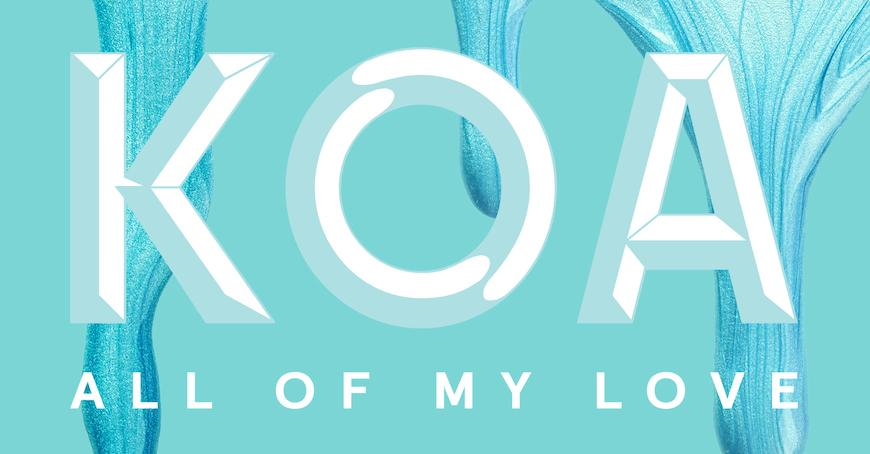 koa - all of my love