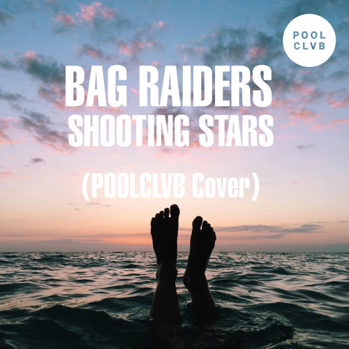 Bag Raiders - Shooting Stars (POOLCLVB Cover)