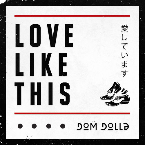 dom dolla - love like this