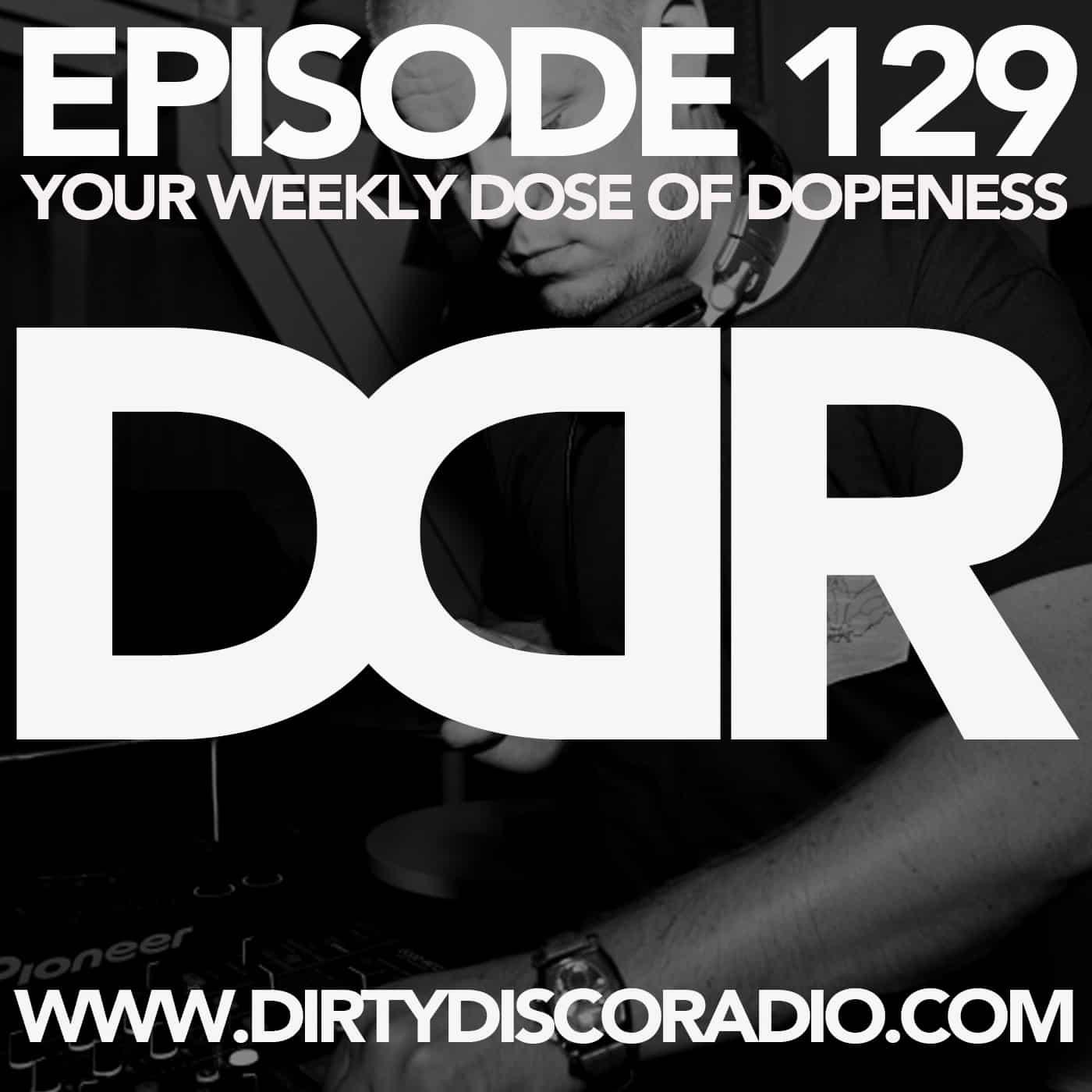 Dirty Disco Radio 129