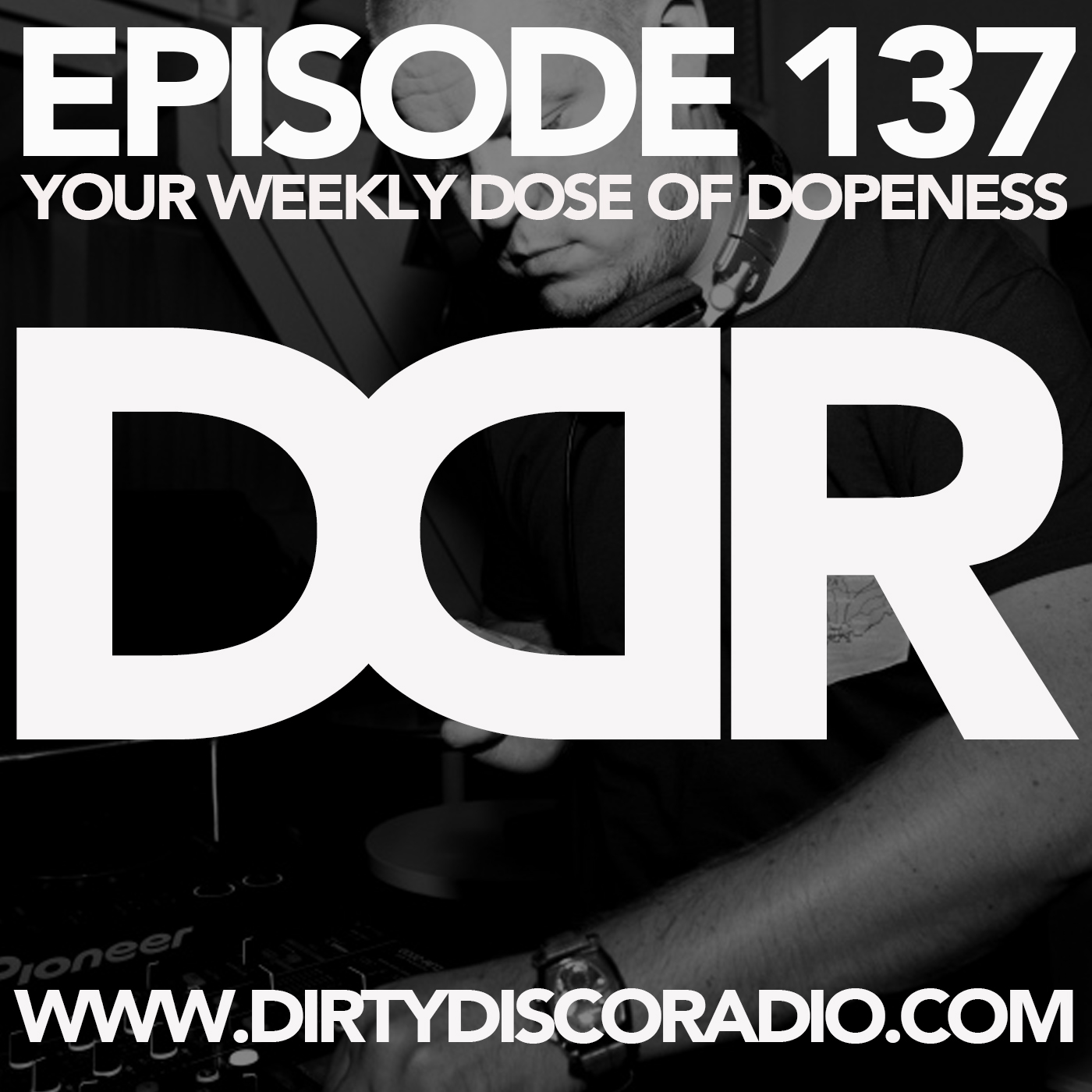 Dirty Disco Radio 137