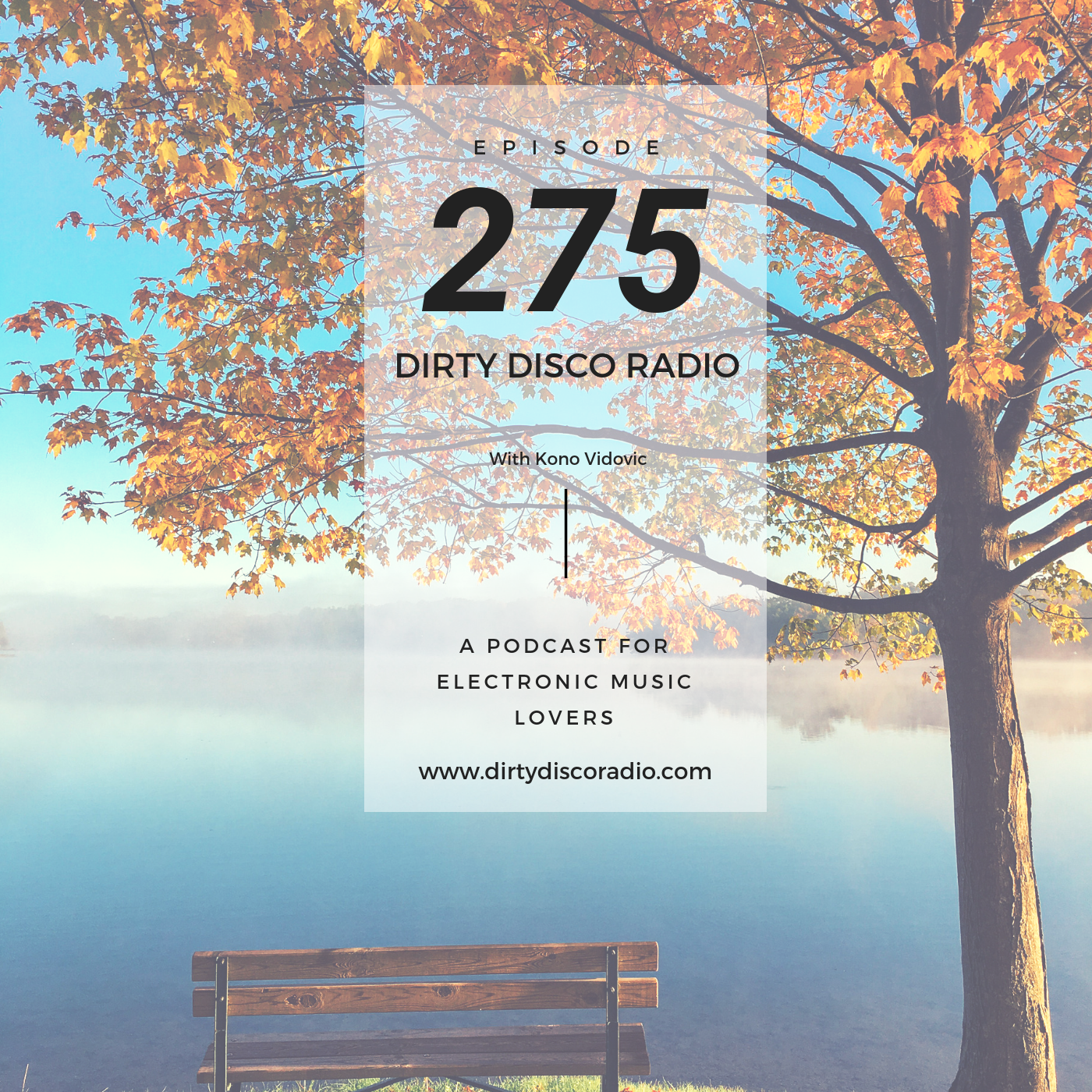 Nu Disco, Deep & Break House - Dirty Disco Radio 275