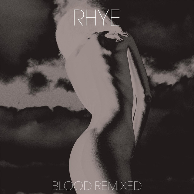 Rhye - Blood Remixed