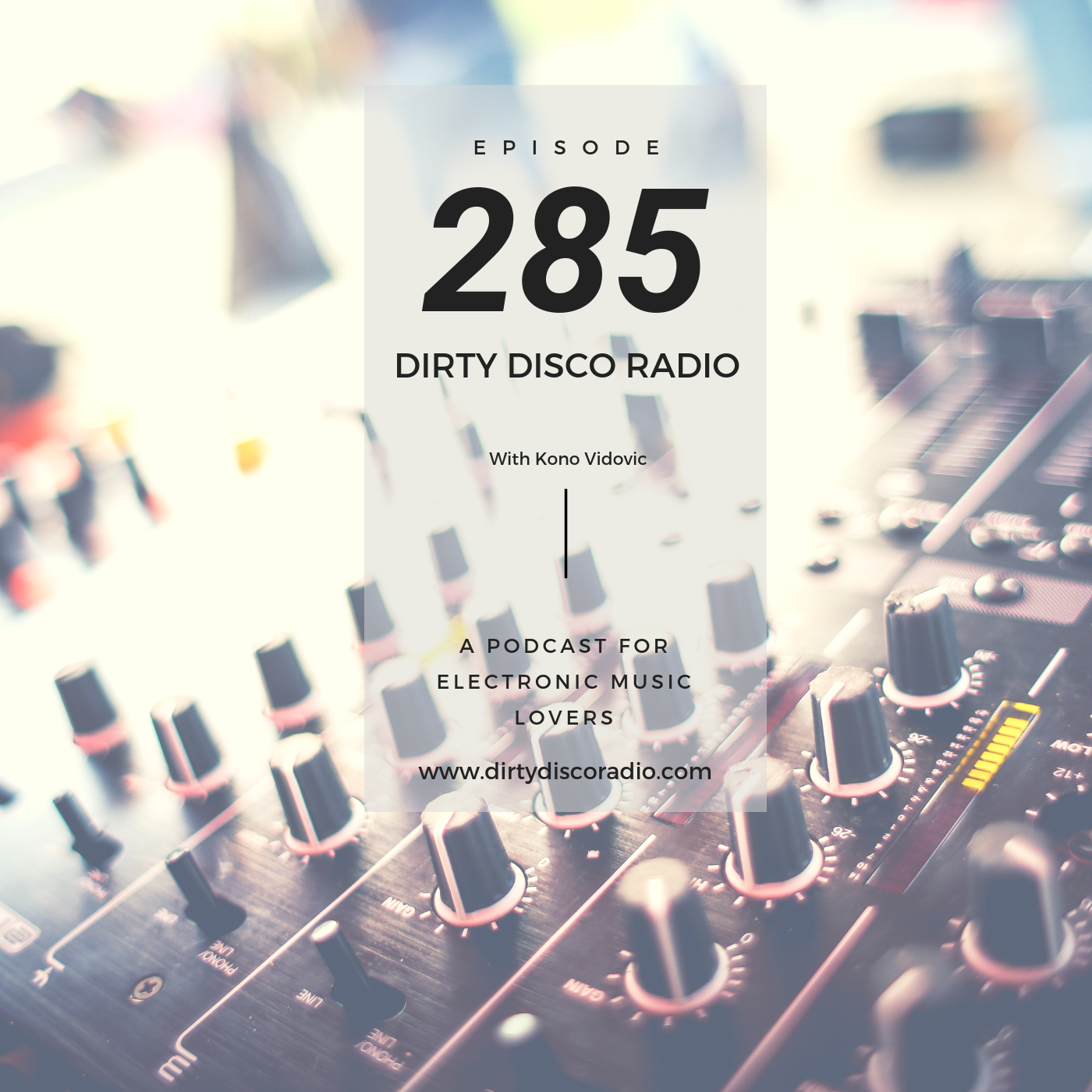 Weekly selection in electronic music - Dirty Disco 285