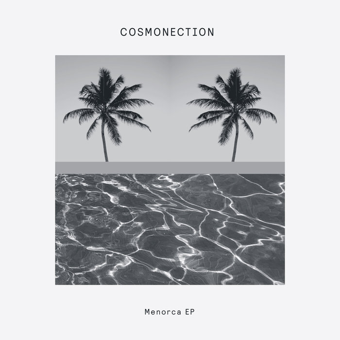 Cosmonection - Menorca / Music essentials