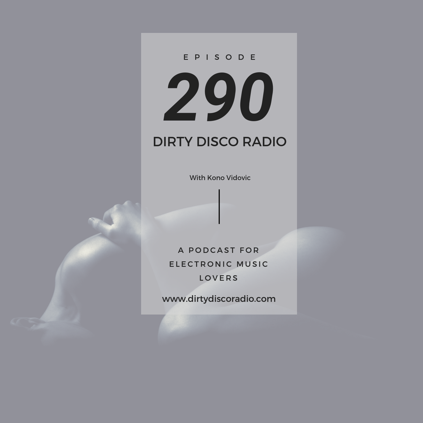 Deep House Essentials - Dirty Disco 290