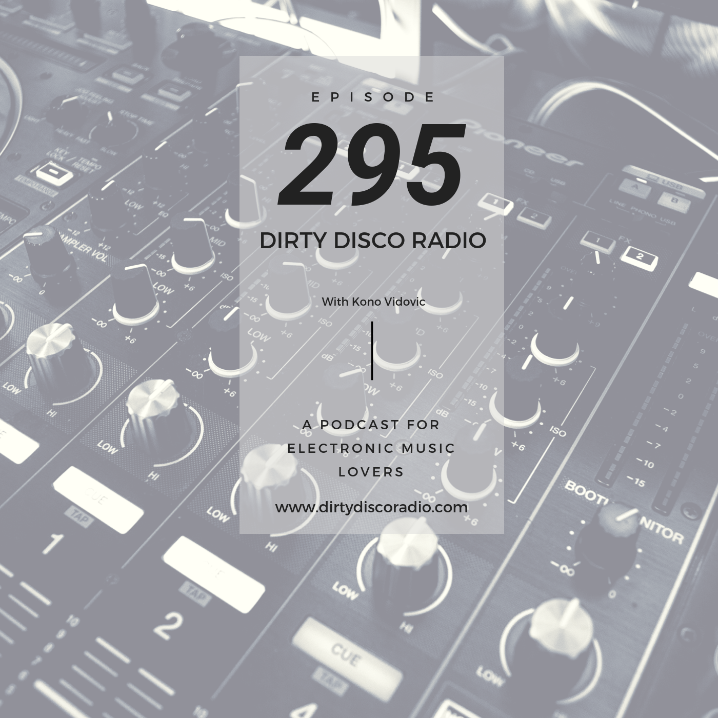 Make electronic music work for you - Dirty Disco 295