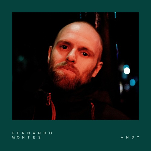 Fernando Montes - Andy (ft Stefano Manganini)