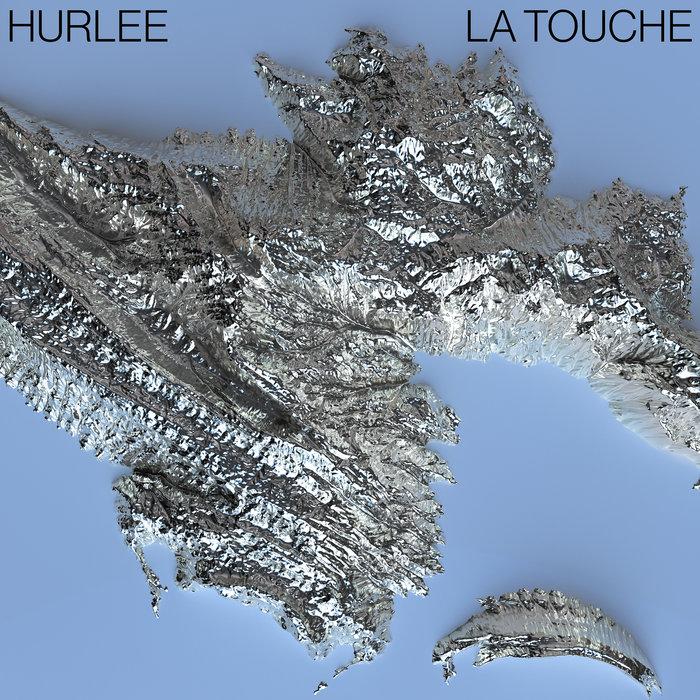 Hurlee - La Touche