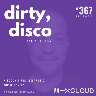 23 Best Electronic Music In July 2020 | Dirty Disco 367, Your Weekly Music Talk Show.