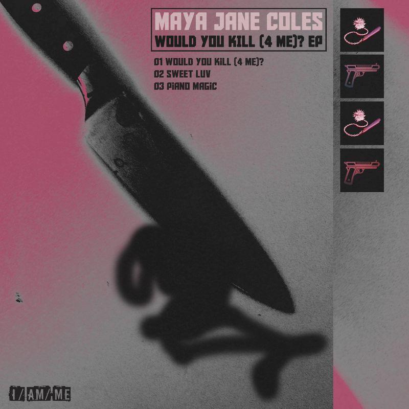 Maya Jane Coles - Would You Kill (4 Me?) | I Am Me.