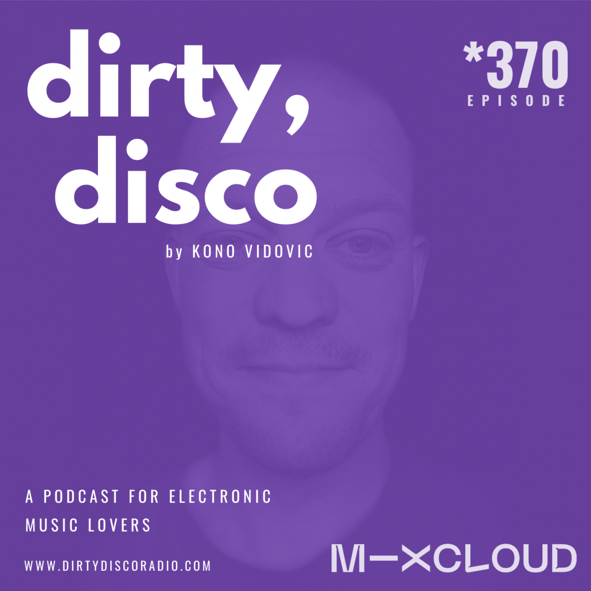 Dance Music Radio Show | Dirty Disco 370
