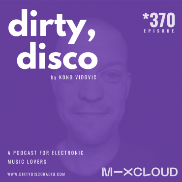 Dance Music Radio Show | Dirty Disco 370