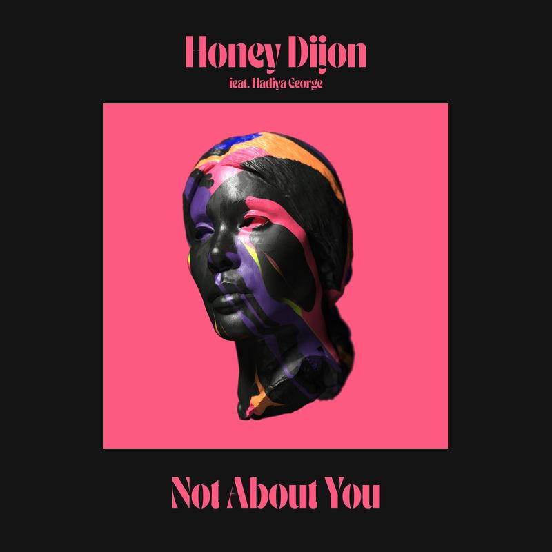 Honey Dijon - Not About You | Classic Music Company