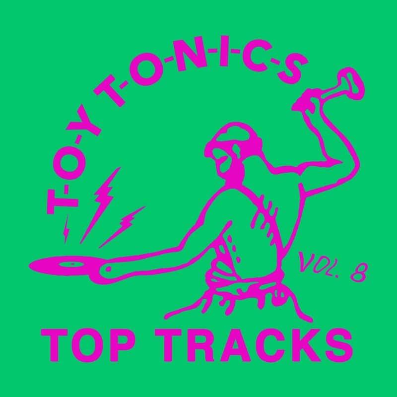 Toy Tonics Top Tracks Vol 8. | Disco House Radio