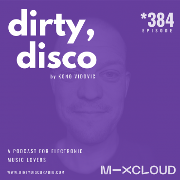 Dirty Disco 384 | Rewind The Days Of Youth with our Computor Heart in this Whole New Internet Game