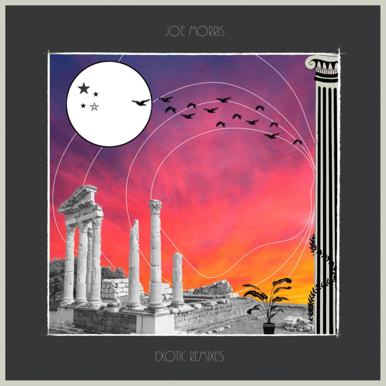 Joe Morris - Exotic Remixes
