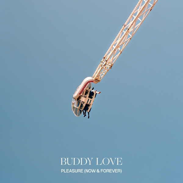 Buddy Love - Pleasure (now & forever)