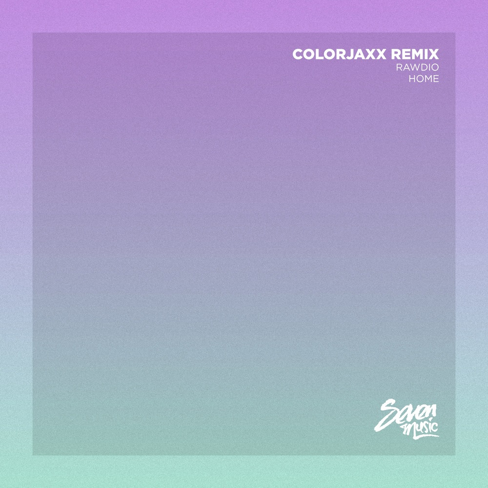 Rawdio - Home (ColorJaxx Remix)