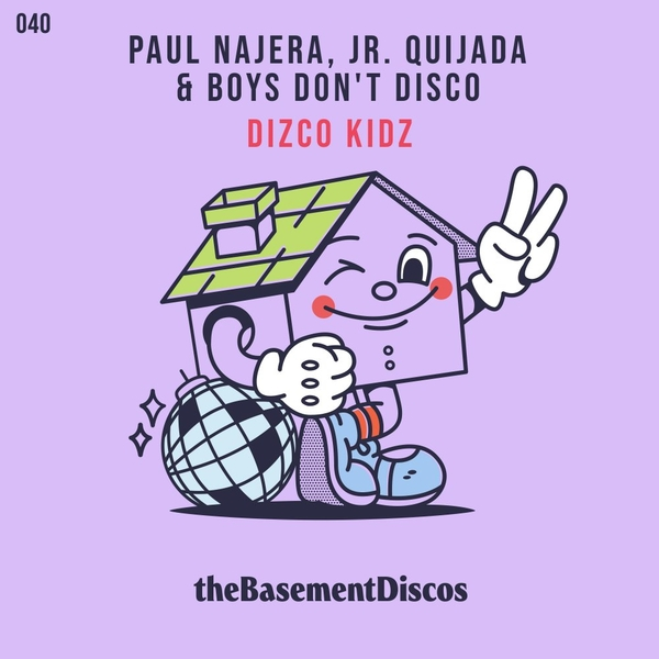 Paul Najera & Jr Quijada & Boys Don't Disco - Dizco Kidz