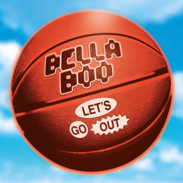 Bella Boo - Let's Get Out