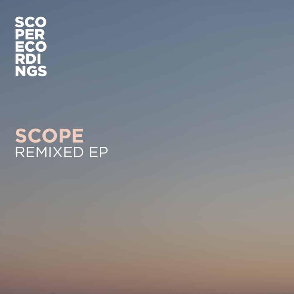 Scope Remixed EP