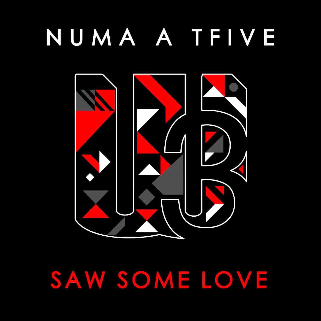 Numa A TFive - Saw Some Love
