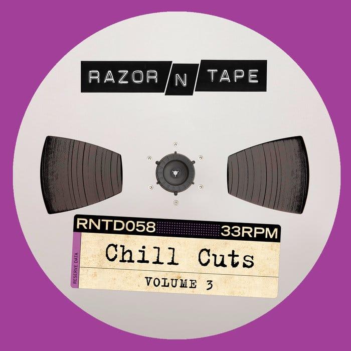 Chill Cuts Vol 3 Razor N tape