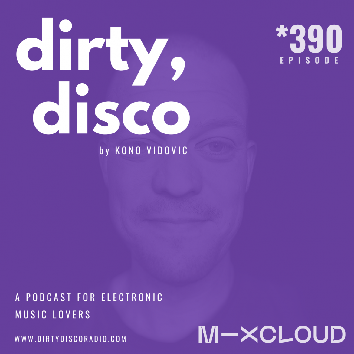 Electronic Music Podcast - Dirty Disco 390