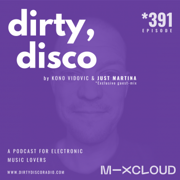 Dirty Disco 391 | Just Martina Guest-mix
