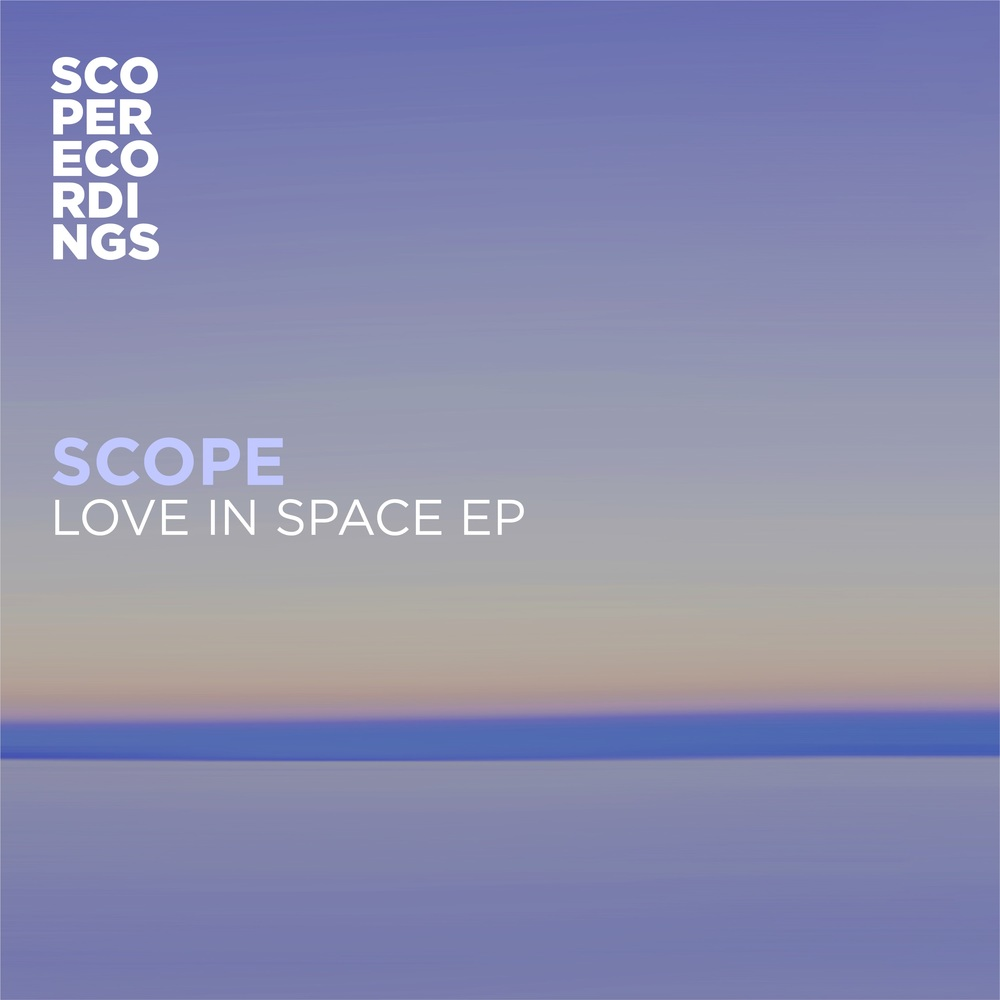 Scope - Love In Space EP
