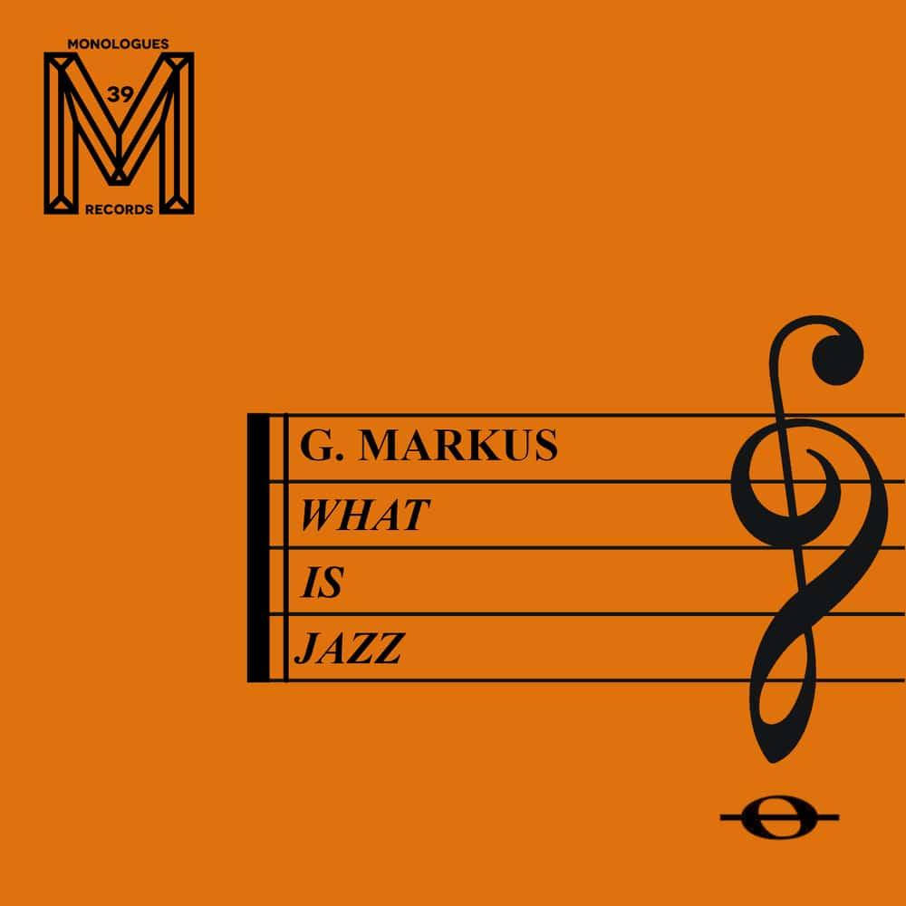 G Markus - What Is Jazz?