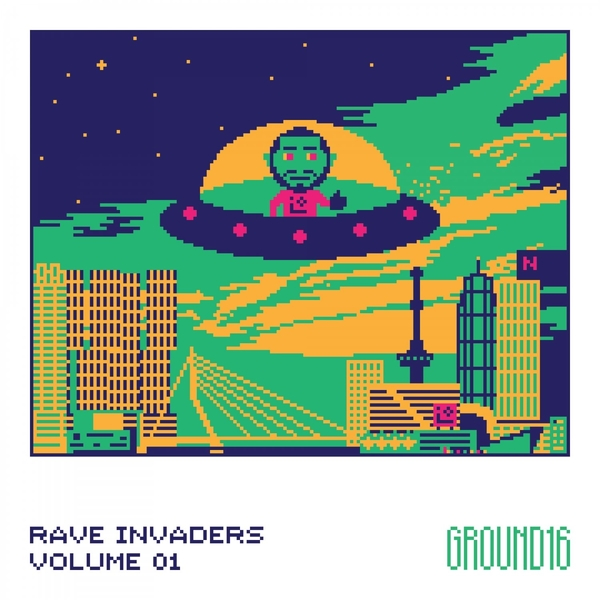 Ground16 - Rave Invaders Vol 1