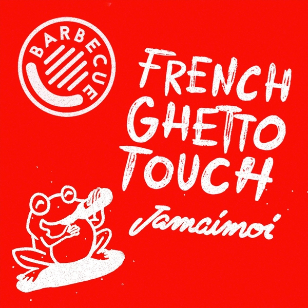 Jamaimoi - FrenchGhettoTouch