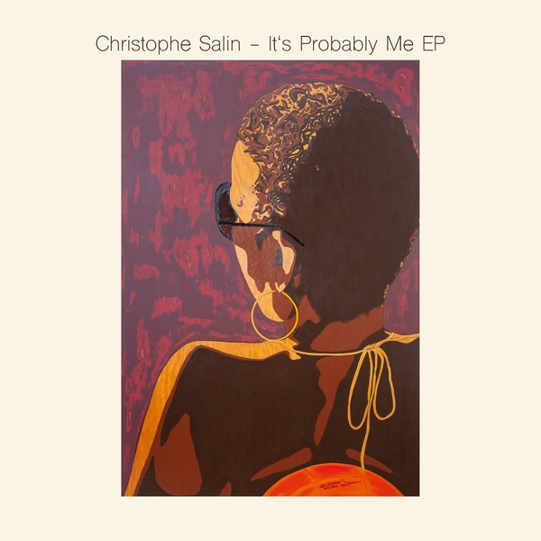 Christophe Salin - It's Probably Me