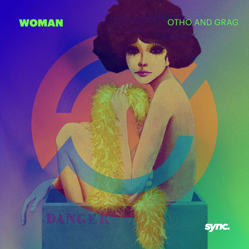 Otho and Grag - Woman | Sync Records