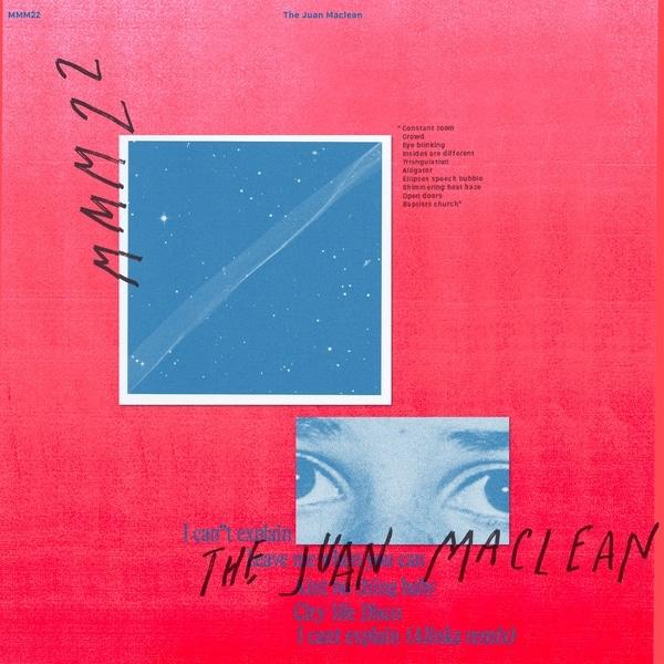 The Juan Maclean - I Can't Explain