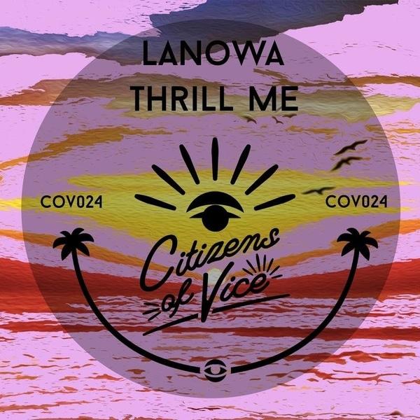 Lanowa - Thrill Me