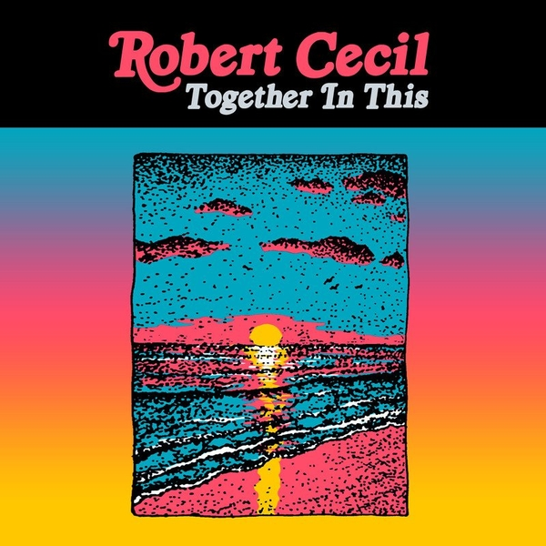 Robert Cecil - Together IN this
