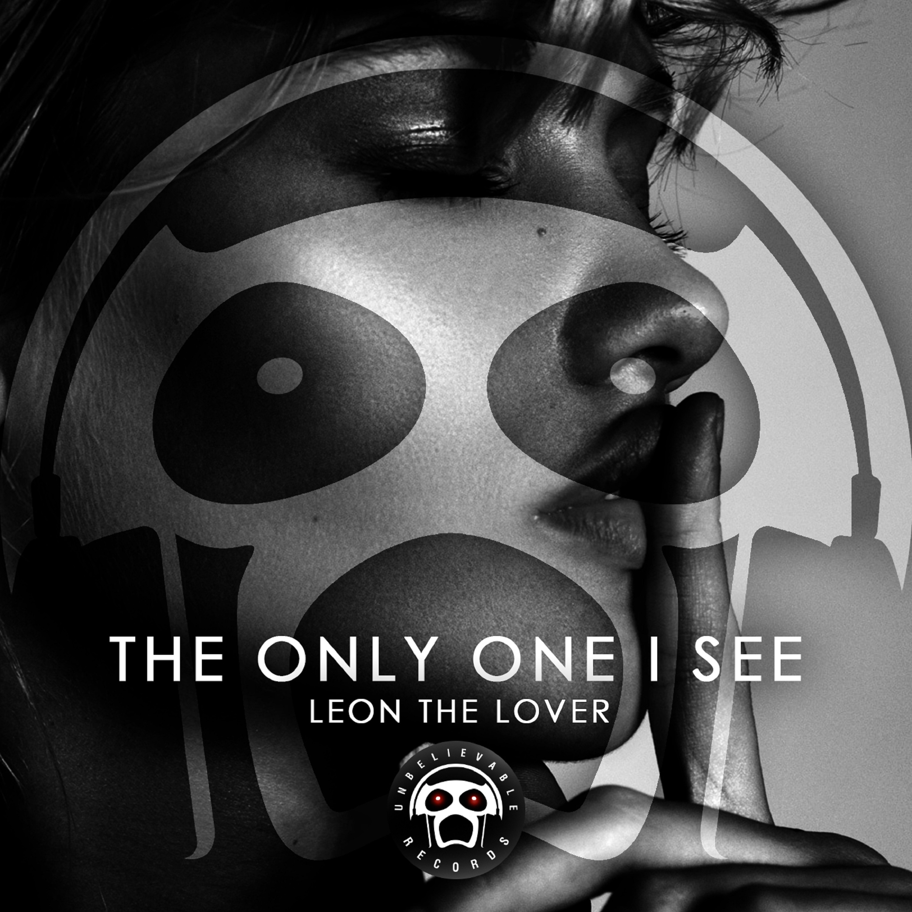 Leon The Lover - The Only One I See