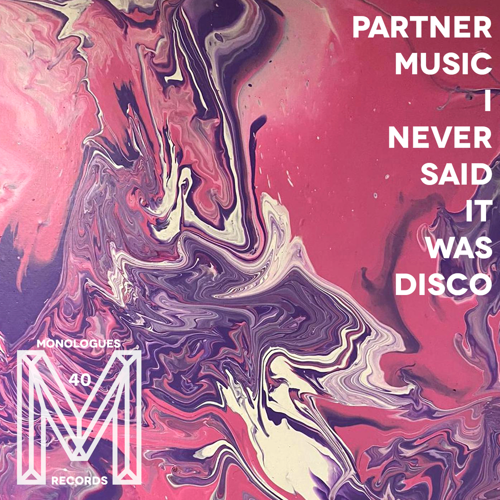 Partner Music - I Never Said It Was Disco