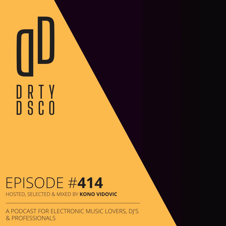 Dirty Disco 414 Electronic Music Playlist