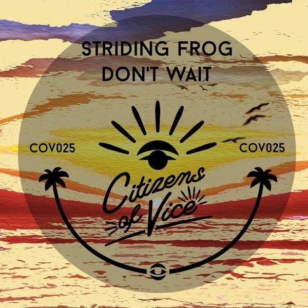 Striding Frog - Don't Wait
