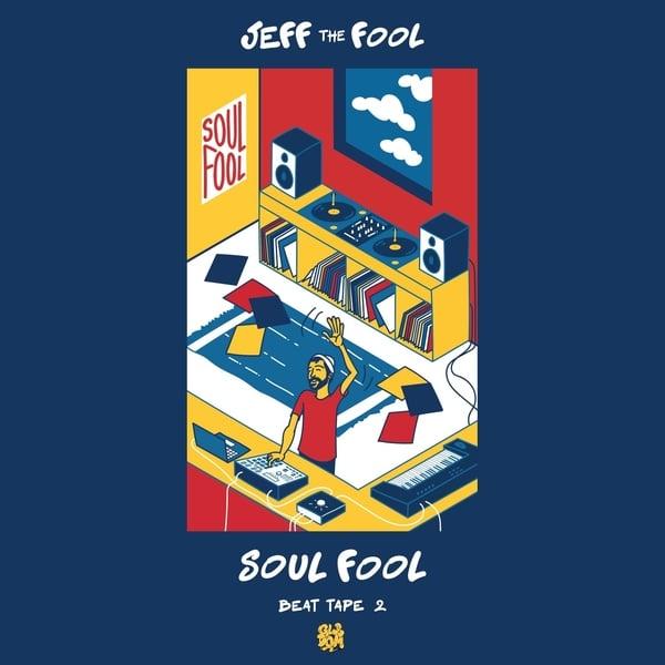 Jeff The Fool - Beat Tape 2- Soul Fool