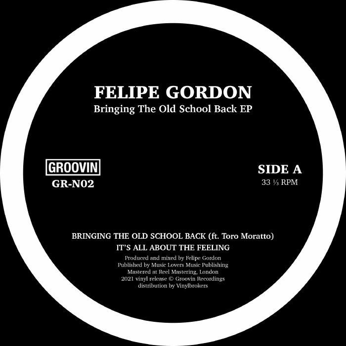 Felipe Gordon - Bringing The Old School Back EP