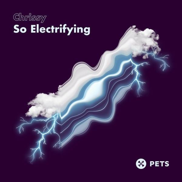 Chrissy - So Electrifying EP
