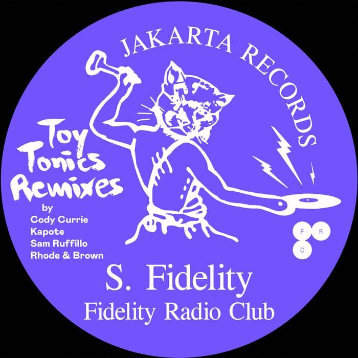 S. Fidelity - Fidelity Radio Club (Toy Tonics Remixes)