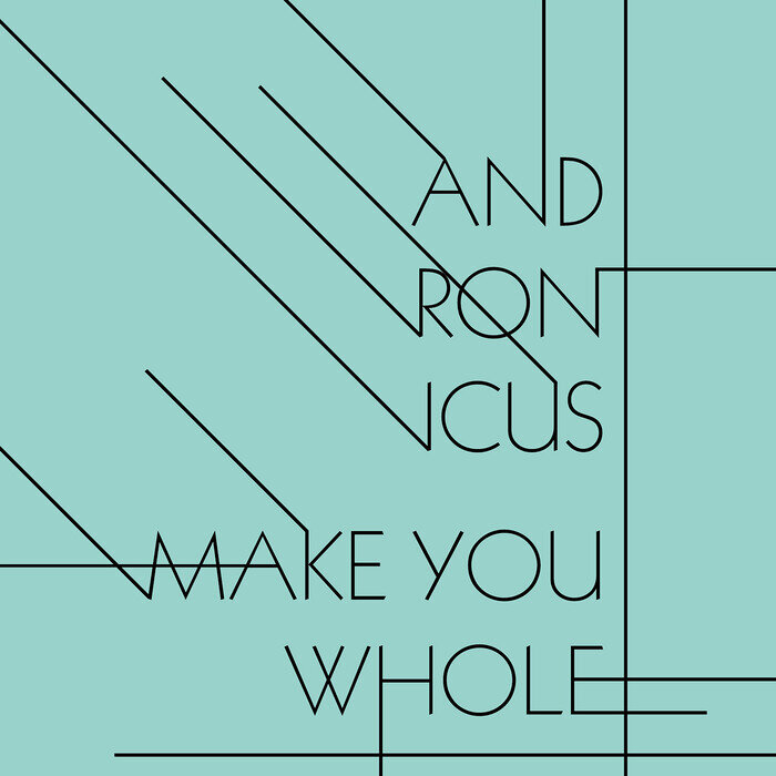 Andronicus - Make You Whole Remastered