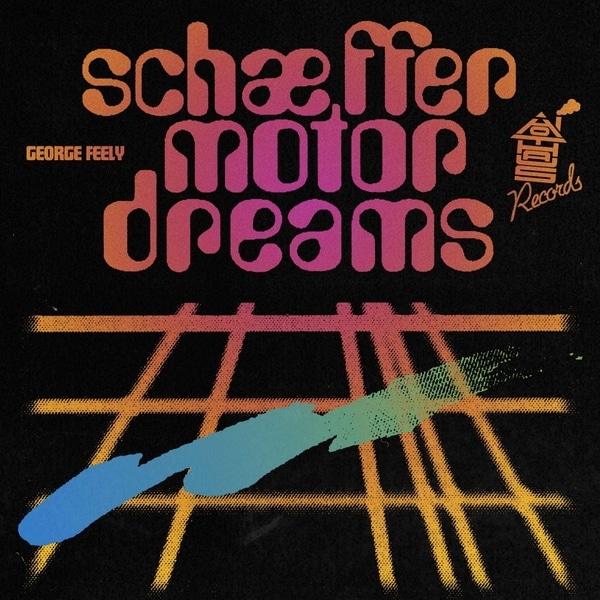 George Freely - Schaeffer Motor Dreams