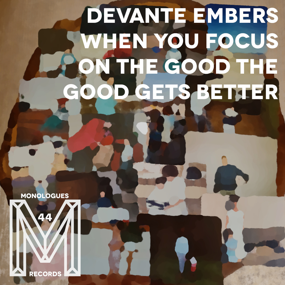 Devante Embers - When You focus On The Good the good gets better